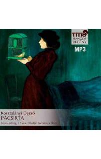 Kosztolányi Dezső: Pacsirta hangoskönyv (MP3 CD)
