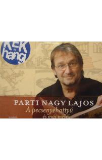 Parti Nagy Lajos: A pecsenyehattyú és más mesék hangoskönyv (audio CD)