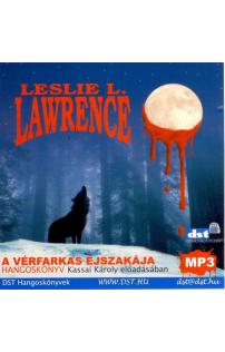 Leslie L. Lawrence: A vérfarkas éjszakája hangoskönyv (MP3 CD)