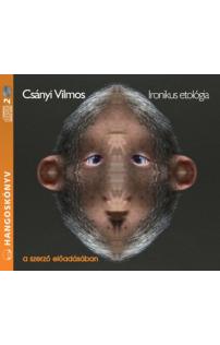 Csányi Vilmos: Ironikus etológia hangoskönyv (MP3 CD)