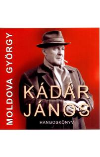 Moldova György: Kádár János I.-II. hangoskönyv (MP3 CD)