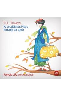 P. L. Travers: A csudálatos Mary kinyitja az ajtót - hangoskönyv (MP3 CD)