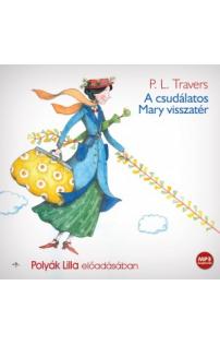 P. L. Travers: A csudálatos Mary visszatér hangoskönyv (MP3 CD)