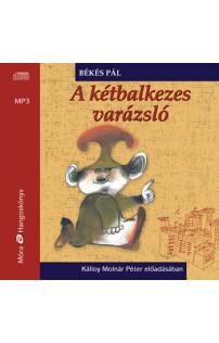 Békés Pál: A kétbalkezes varázsló hangoskönyv (MP3 CD)