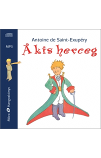 Antoine de Saint-Exupéry: A kis herceg - hangoskönyv (audio CD)