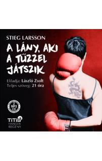 Stieg Larsson: A lány, aki a tűzzel játszik hangoskönyv (MP3 CD)