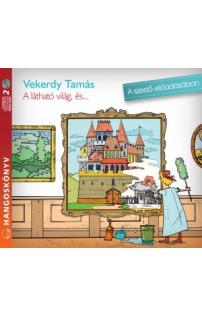 Vekerdy Tamás: A látható világ és... hangoskönyv (MP3 CD)