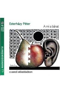 Esterházy Péter: A mi a bánat hangoskönyv (audio CD)
