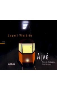Lugosi Viktória: Ajvé hangoskönyv (audio CD)