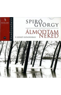 Spiró György: Álmodtam neked hangoskönyv (MP3 CD)