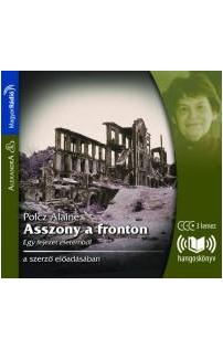 Polcz Alaine: Asszony a fronton hangoskönyv (audio CD)