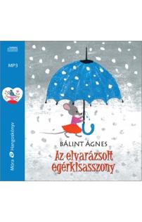 Bálint Ágnes: Az elvarázsolt egérkisasszony hangoskönyv (MP3 CD)