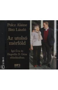 Bitó László, Polcz Alaine: Az utolsó mérföld hangoskönyv (MP3 CD)