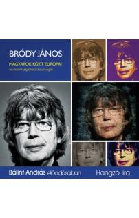 Bródy János: Magyarok közt európai – versként hallgatható dalszövegek hangoskönyv (audio CD)