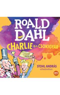 Roald Dahl: Charlie és a csokigyár hangoskönyv (MP3 CD)