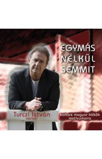 Turczi István: Egymás nélkül semmit hangoskönyv (audio CD)