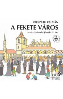Mikszáth Kálmán: A fekete város hangoskönyv (MP3 CD)