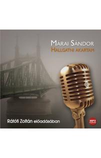 Márai Sándor: Hallgatni akartam hangoskönyv (MP3 CD)