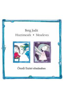 Berg Judit: Hisztimesék • Meseleves hangoskönyv (audio CD)