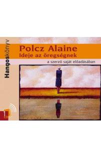 Polcz Alaine: Ideje az öregségnek I. hangoskönyv (audio CD)