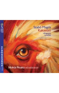 Szabó Magda: Kakasszó hangoskönyv (audio CD)