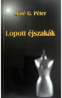 Máté G. Péter: Lopott éjszakák hangoskönyv (letölthető)