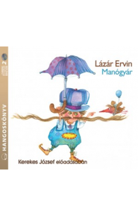 Lázár Ervin: Manógyár hangoskönyv (audio CD)