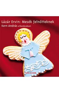 Lázár Ervin: Mesék felnőtteknek hangoskönyv (audio CD)