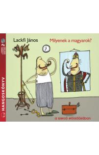 Lackfi János: Milyenek a magyarok? hangoskönyv (audio CD)