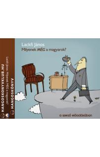 Lackfi János: Milyenek MÉG a magyarok? hangoskönyv (audio CD)