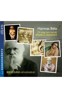 Hamvas Béla: Öt meg nem tartott előadás hangoskönyv (audio CD)