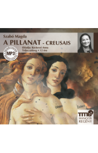 Szabó Magda: A pillanat - Creusais hangoskönyv (MP3 CD)