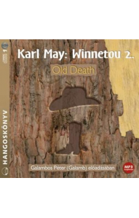 Karl May: Old Death (Winnetou 2) hangoskönyv (MP3 CD)