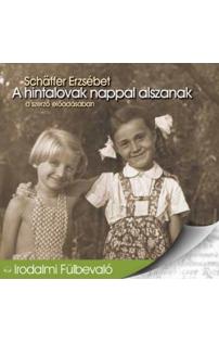 Schäffer Erzsébet: A hintalovak nappal alszanak hangoskönyv (audio CD)