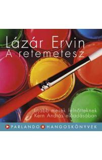 Lázár Ervin: A retemetesz – Újabb mesék felnőtteknek hangoskönyv (audio CD)