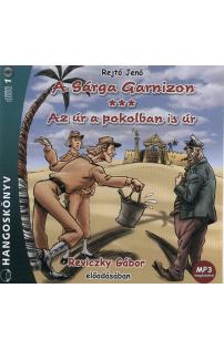 Rejtő Jenő: A Sárga Garnizon - Az úr a pokolban is úr hangoskönyv (MP3 CD)