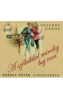 Vaszary Gábor: A szőkékkel mindig baj van hangoskönyv (MP3 CD)