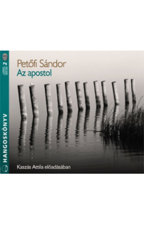 Petőfi Sándor: Az apostol hangoskönyv (audio CD)