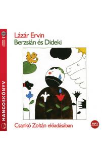Lázár Ervin: Berzsián és Dideki hangoskönyv (MP3 CD)