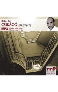 Békés Pál: Csikágó - gangregény hangoskönyv (MP3 CD)