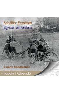 Schäffer Erzsébet: Egyszer elmesélem hangoskönyv (audio CD)