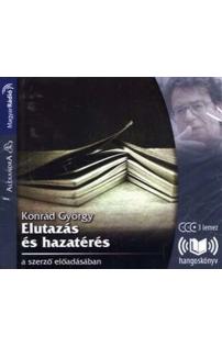 Konrád György: Elutazás és hazatérés hangoskönyv (audio CD)