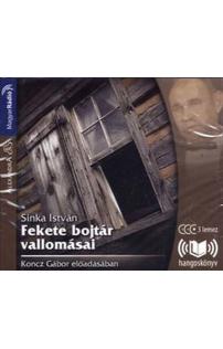 Sinka István: Fekete bojtár vallomásai hangoskönyv (audio CD)