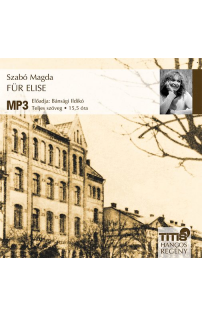 Szabó Magda: Für Elise hangoskönyv (MP3 CD)
