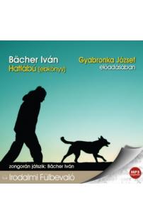 Bächer Iván: Hatlábú (ebkönyv) hangoskönyv (MP3 CD)