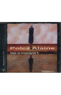 Polcz Alaine: Ideje az öregségnek II. hangoskönyv (audio CD)