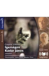 Csaplár Vilmos: Igazságos Kádár János hangoskönyv (audio CD)