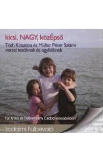 Müller Péter Sziámi, Tóth Krisztina: kicsi, NAGY, közÉpső hangoskönyv (MP3 CD)