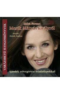 Móra Ferenc: Mesék Mátyás királyról hangoskönyv (audio CD)