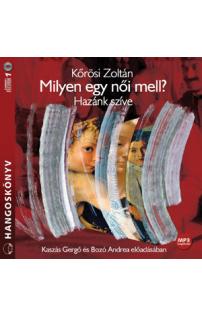 Kőrösi Zoltán: Milyen a női mell? hangoskönyv (MP3 CD)